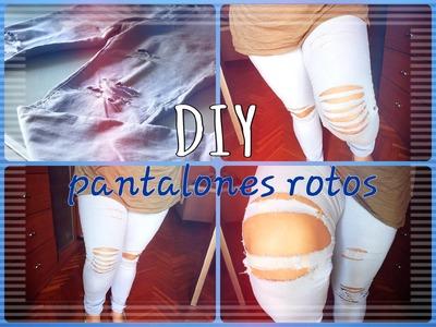 DIY - PANTALONES ROTOS