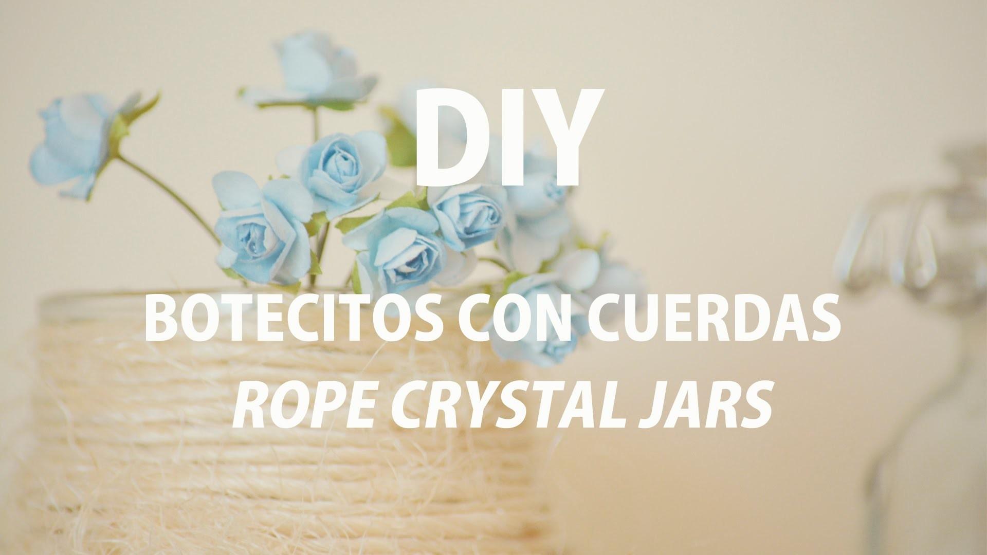 DIY #1: BOTES DE CRISTAL DECORADOS CON CUERDAS