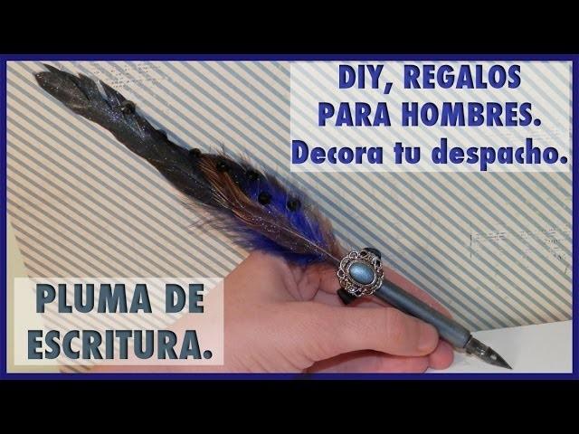 DIY PLUMA DE ESCRITURA ORNAMENTAL. REGALOS PARA HOMBRE, DIA DEL PADRE. TUTORIAL DE DECORACIÓN.