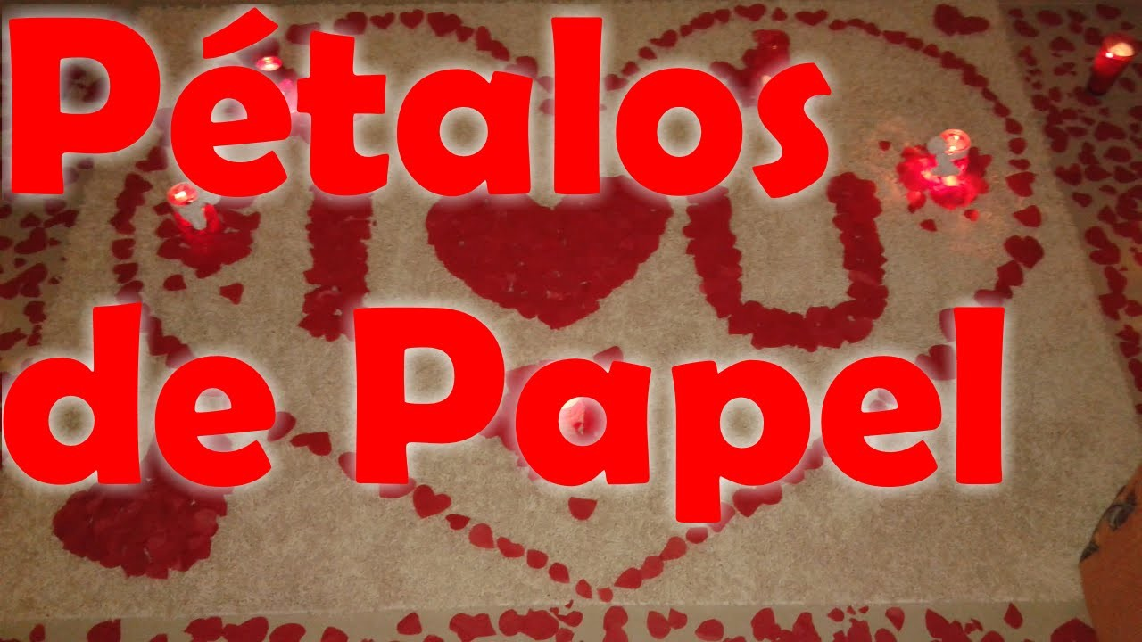 DIY SAN VALENTIN 14 de febrero DECORACION PETALOS DE ROSA (PAPEL)