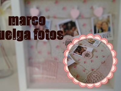 Home decor - DIY  ♥ Marco cuelga fotos ♥ San valentín