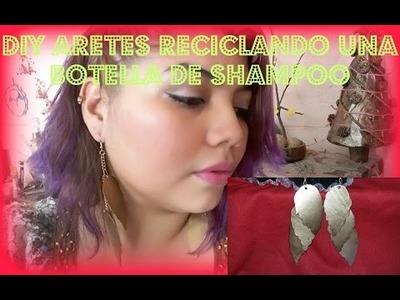 DIY ARETES RECICLANDO UNA BOTELLA DE SHAMPOO