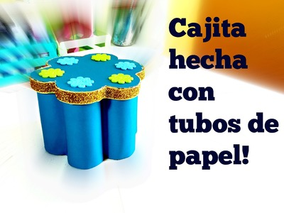 MANUALIDADES CON TUBOS DE PAPEL!!! (BOX MADE WITH PAPER ROLLS)