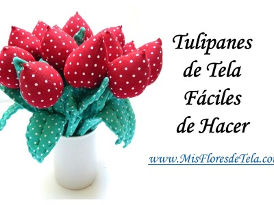 Tulipanes de Tela fáciles de hacer de Mis Flores de Tela