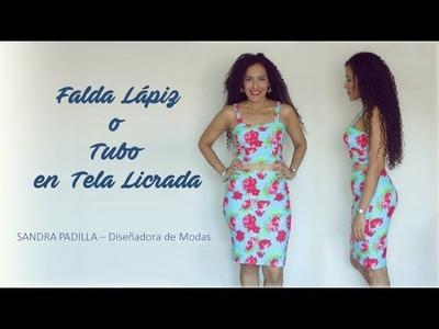Falda Lápiz o FaldaTubo - En tela licrada - Tutorial de SANDRA PADILLA