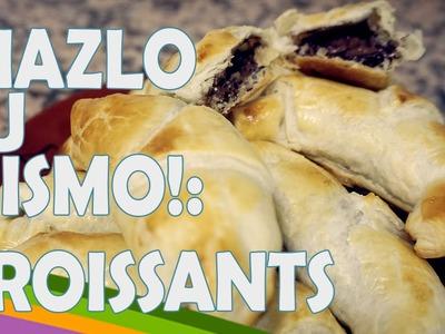 ¡HAZLO TU MISMO! - CROISSANTS DE CHOCOLATE