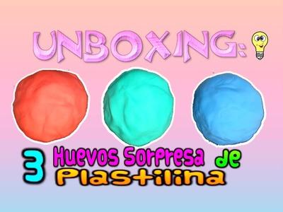 UNBOXING: 3 Huevos Sorpresa de Plastilina