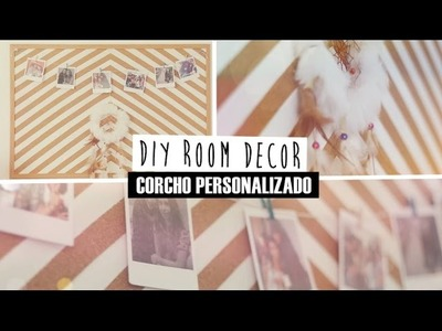 DIY: ROOM DECOR | CORCHO PERSONALIZADO ♥