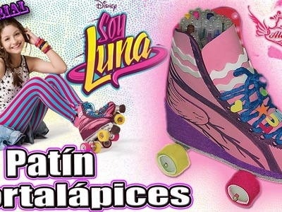"♥ Tutorial: Patín Portalápices de la serie ""Soy Luna"" [Foamy.Goma Eva] ♥"