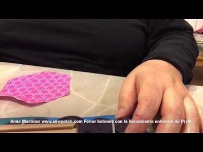Anna Martínez www.sewpatch.com Forrar botones con la herramienta universal de Prym