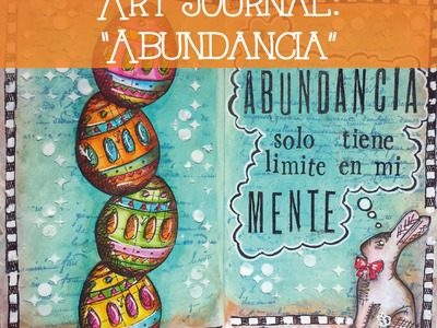 "Art Journal:  ""Abundancia"""