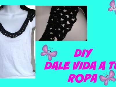 DIY DALE VIDA A TU ROPA ( moda) (Hágalo usted mismo)