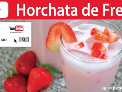 HORCHATA DE FRESA | Vicky Receta Facil