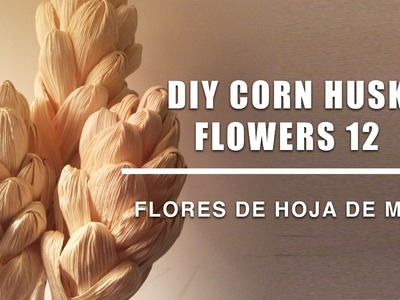 Como se hace flores hoja de maiz 12.Corn husk dolls & flowers.hojas de totomoxtle