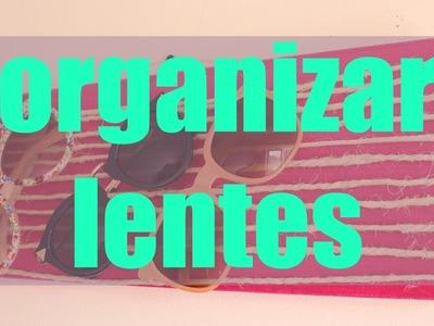 Organiza tus lentes de sol DIY - Kathy Gámez