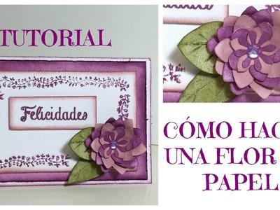TUTORIAL Cómo hacer una flor de papel