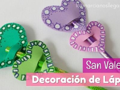Tutorial de Decoración para lapices con corazones - LOS MARCIANOS LLEGARON