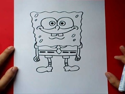 Como dibujar a Bob esponja paso a paso - Bob esponja | How to draw Sponge bob - Sponge bob