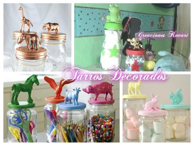 Como Decorar y Reciclar Frascos de vidrio con animalitos. Tarros  Dulceros.Recycle and Decorate JARS