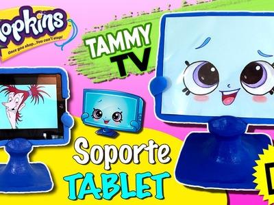 SOPORTE para TABLET Tammy TV * Manualidades SHOPKINS