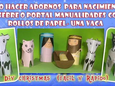 COMO HACER ADORNOS PARA NACIMIENTO, PESEBRE O PORTAL MANUALIDADES CON ROLLOS DE PAPEL  UNA VACA COW
