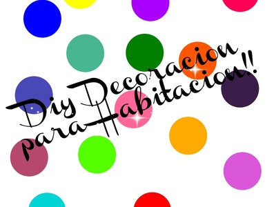 DIY DECORACION!!