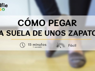 Cómo pegar la suela de unos zapatos · Handfie DIY