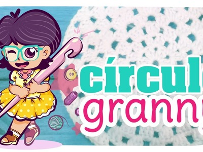 Círculo Granny - TUTO crochet #03