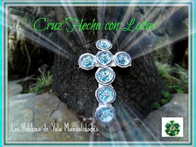Cruz hecha con latas. souvenir bodas, comunion, bautizo. Los hobbies de Yola