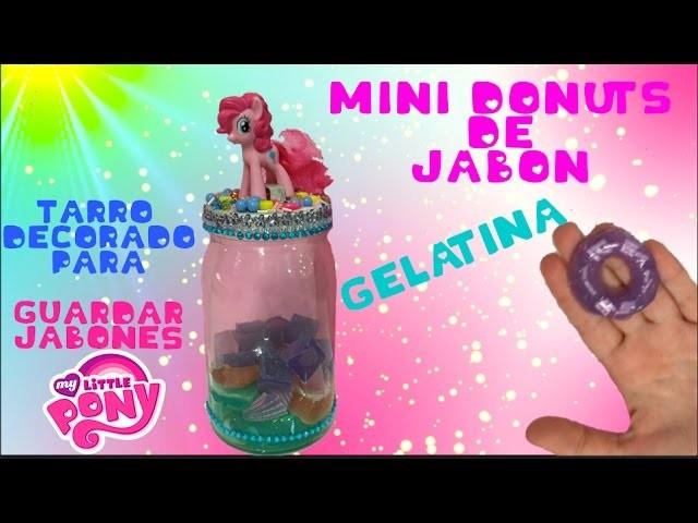 MINI DONUTS JABON DE GELATINA Y TARRO DECORADO MY LITTLE  PONY