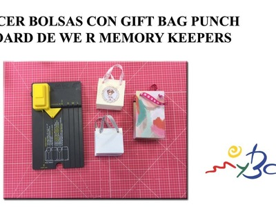 Hacer bolsas de papel, tutorial Gift Bag Punch Board de We R Memory Keepers.