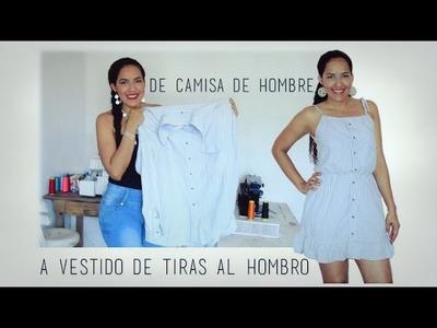 De Camisa de Hombre a Vestido de Tiras al Hombro - Tutorial de SANDRA PADILLA