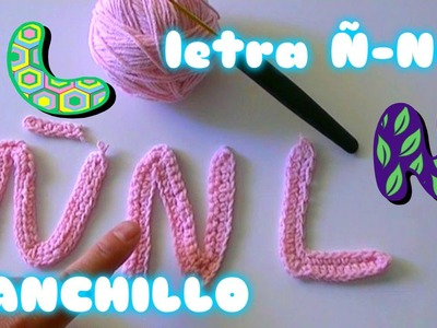 Como hacer la letras N-Ñ- L en ganchillo y crochet facil para principiantes