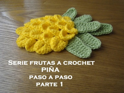 SERIE FRUTAS A CROCHET-- Piña paso a paso--- Parte 1