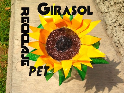 DIY Girasol de Pet botella plástico reciclaje  PET SUNFLOWERS