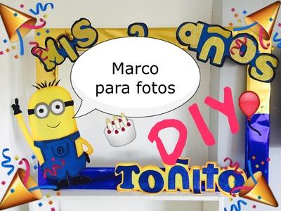 DIY MARCO PARA FOTOS (FIESTAS)