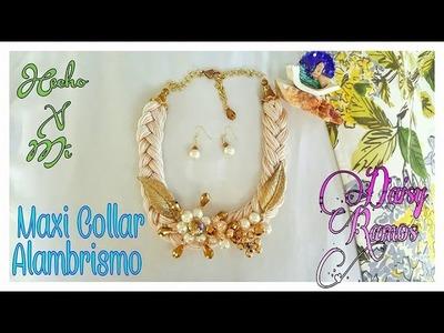 DIY Maxi Collar Alambrismo, Trenza en Hilo