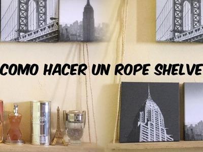 DIY:COMO HACER UN ROPE SHELVES Y UN LETRERO DE BIENVENIDO ❤️