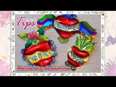 DIY ♥ Corazones Mexicanos - Recicla latas de aluminio - Repujado en metal