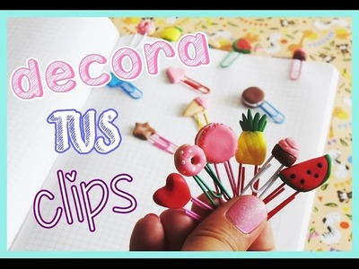 DIY - decora tus clips para regreso a clases - back to school