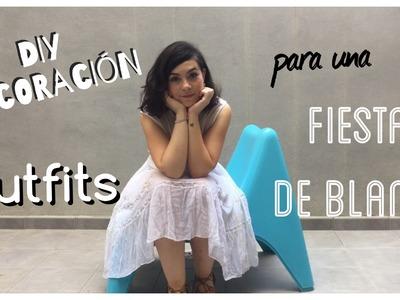 Fiesta de Blanco | DIY decoración + Outfits| Colaboración con Margalida Nadal