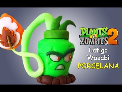 Plants Vs Zombies 2 LÁTIGO WASABI EN ✓ PORCELANA ✓ PLASTILINA ✓ ARCILLA POLIMERICA ✓ POLYMER CLAY
