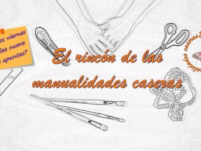 Trailer del canal El Rincón de las Manualidades Caseras