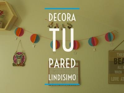 DIY DECORA TU PARED , CON GLOBOS , FACIL , ECONOMICO Y BONITO .