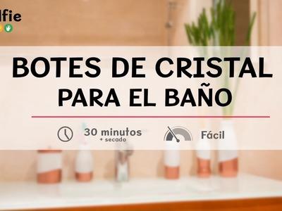 Botes de cristal para el baño · Handfie DIY