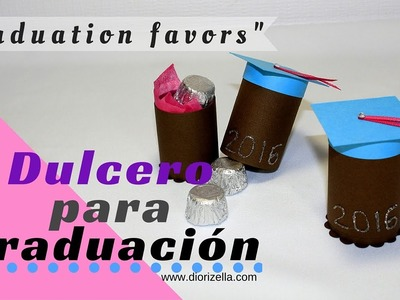 DIY Dulcero para Graduacion. Gradutuation Favors Diorizella Events and Crafts