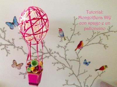 Tutorial: mongolfiera diy -  con un palloncino e lo spago!
