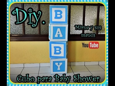 Diy Cubo para Baby Shower Mirna y sus manus. Diy Baby Shower cube