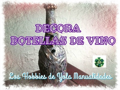 DIY Como decorar botellas de vino (2.2). Los Hobbies de Yola