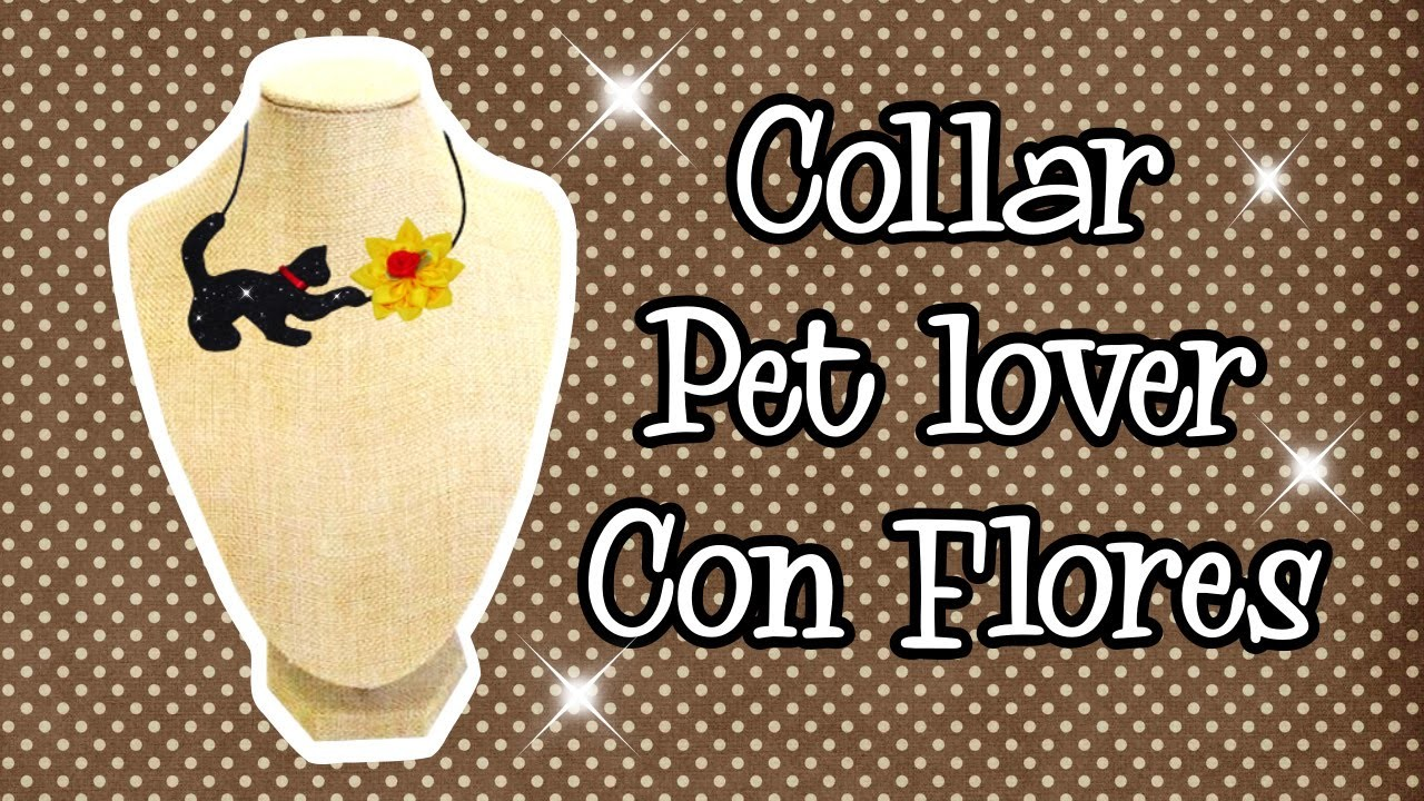 Collar Pet lovers con Flores de tela DIY Tutorial